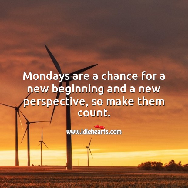 Mondays are a chance for a new beginning and a new perspective. Monday Quotes Image