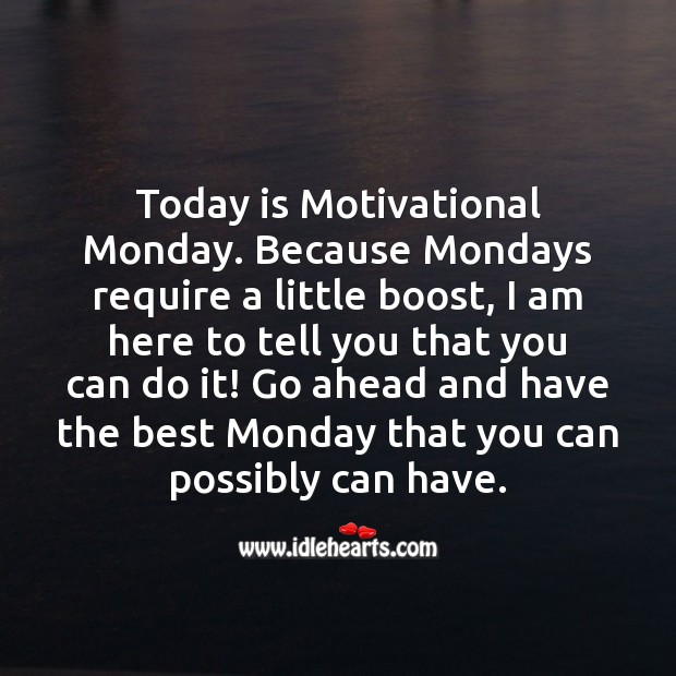Mondays require a little boost, I am here to tell you that you can do it! Monday Quotes Image