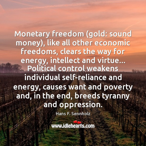 Image, Monetary freedom (gold: sound money), like all other economic freedoms, clears the