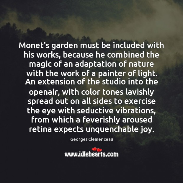 Monet's garden must be included with his works, because he combined the Exercise Quotes Image