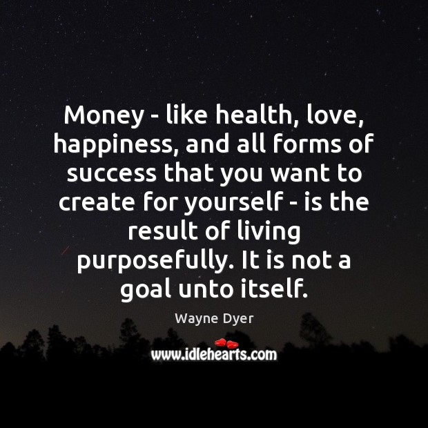 Image, Money – like health, love, happiness, and all forms of success that