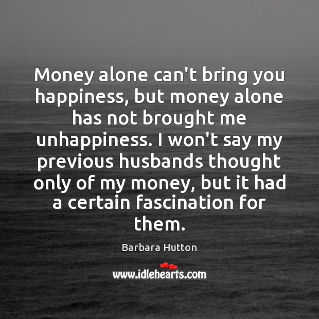 Image, Money alone can't bring you happiness, but money alone has not brought