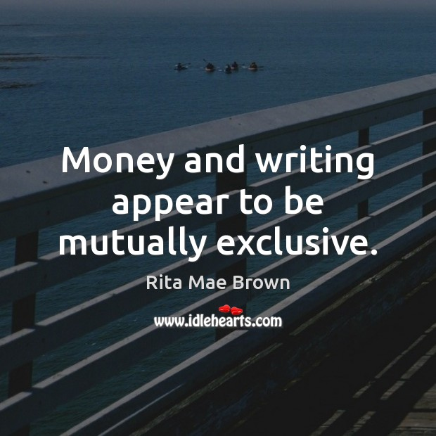 Money and writing appear to be mutually exclusive. Image