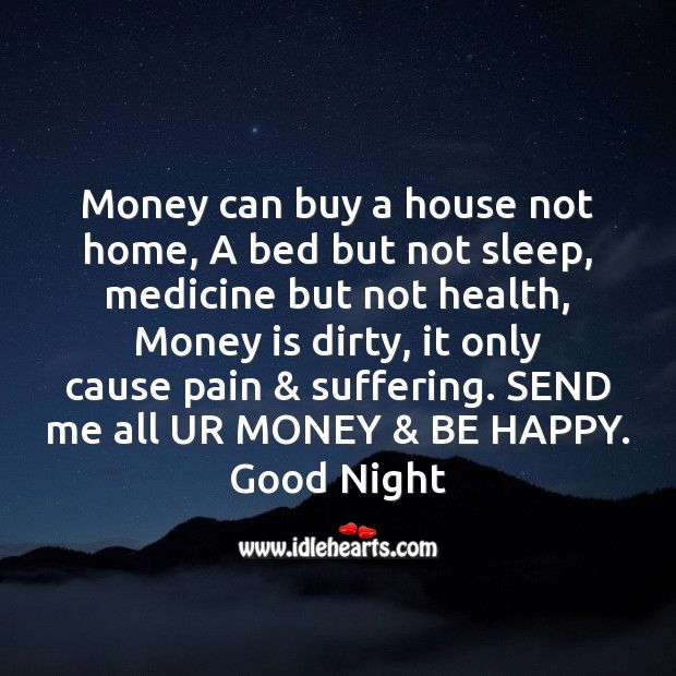 Money can buy a house not home Image