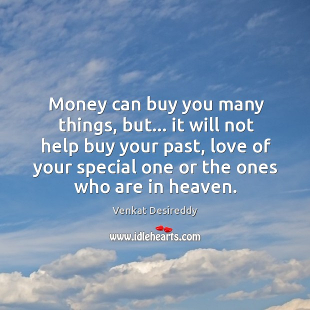 Money can buy you many things, but not all. Wise Quotes Image