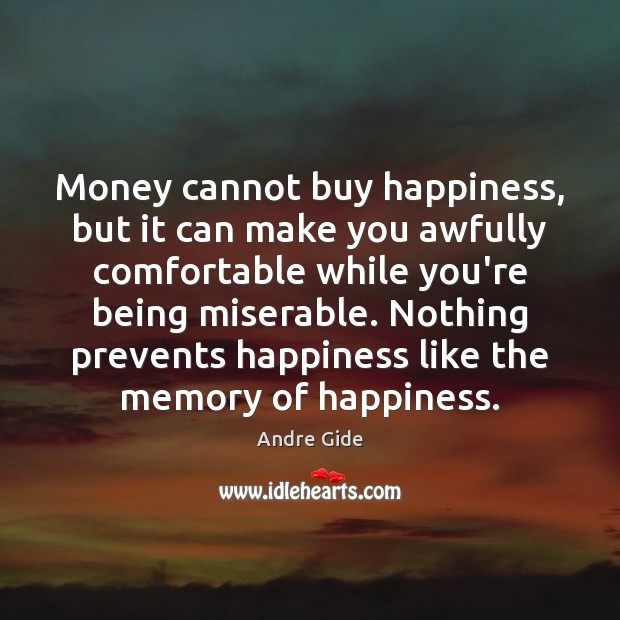 Money cannot buy happiness, but it can make you awfully comfortable while Image