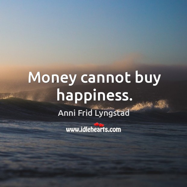 Image, Money cannot buy happiness.