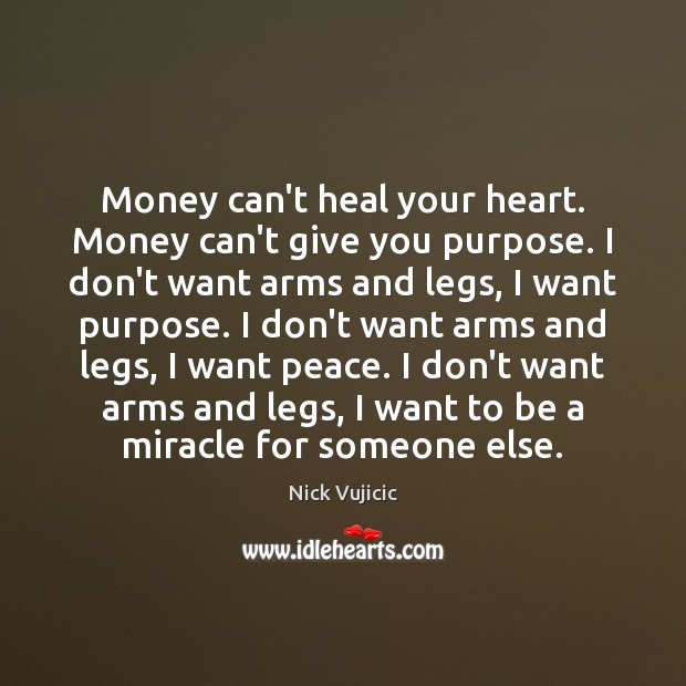 Image, Money can't heal your heart. Money can't give you purpose. I don't