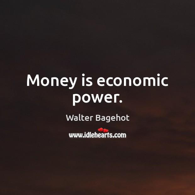 Image, Money is economic power.