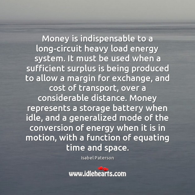 Image, Money is indispensable to a long-circuit heavy load energy system. It must