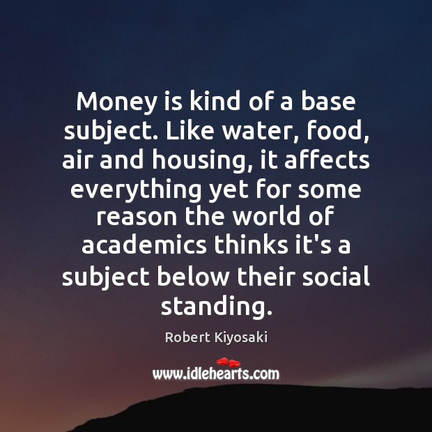 Image, Money is kind of a base subject. Like water, food, air and