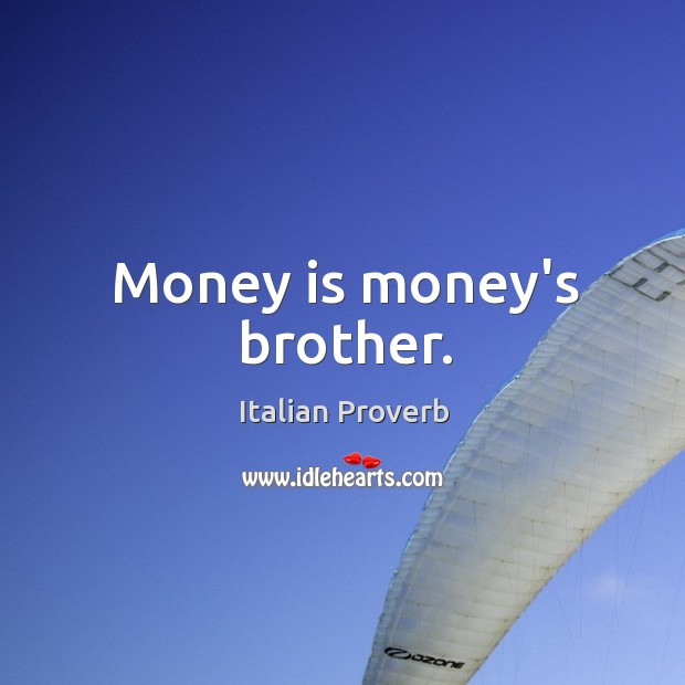 Image, Money is money's brother.