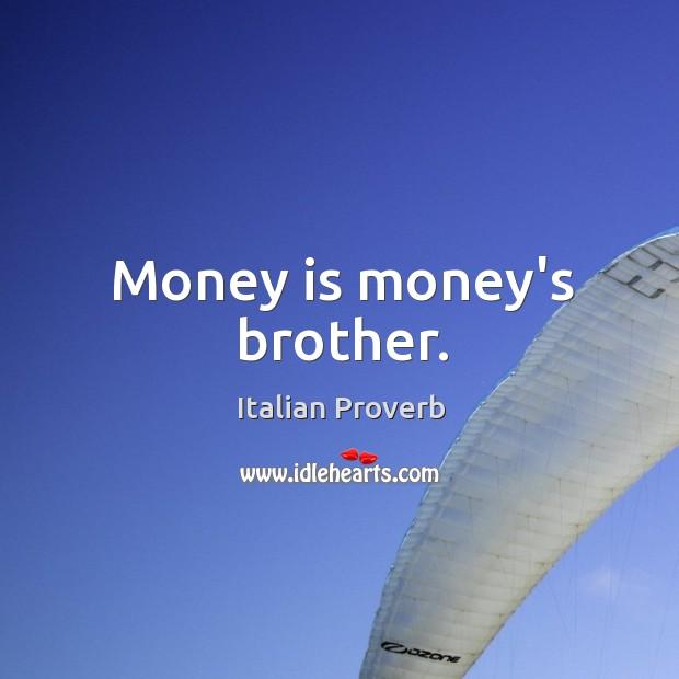 Image, Money is money's brother.