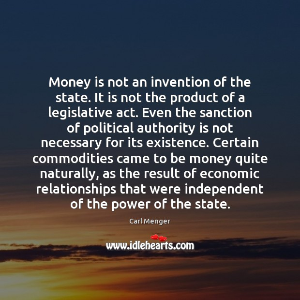 Image, Money is not an invention of the state. It is not the