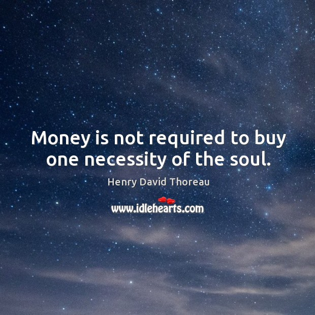 Image, Money is not required to buy one necessity of the soul.