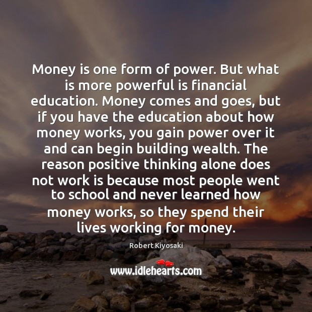 Money is one form of power. But what is more powerful is Image
