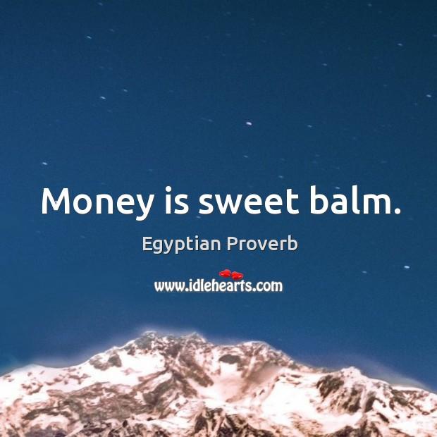 Image, Money is sweet balm.