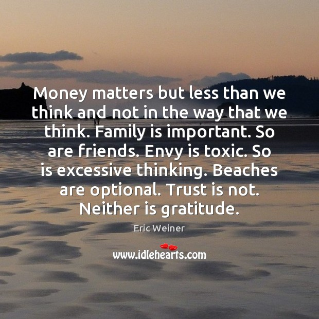 Money matters but less than we think and not in the way Envy Quotes Image