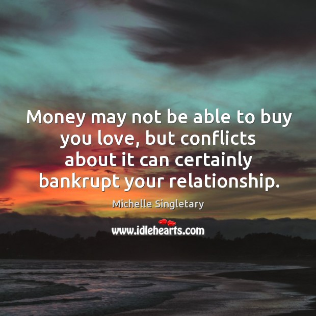 Money may not be able to buy you love, but conflicts about Michelle Singletary Picture Quote