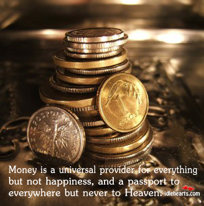 Image, Money is a universal provider for everything but not happiness
