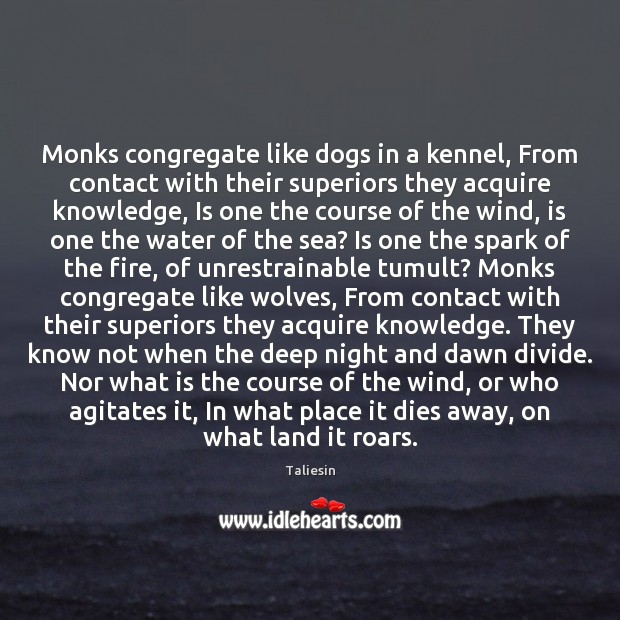 Image, Monks congregate like dogs in a kennel, From contact with their superiors