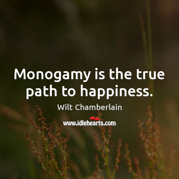 Monogamy is the true path to happiness. Image