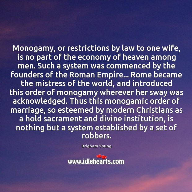 Image, Monogamy, or restrictions by law to one wife, is no part of