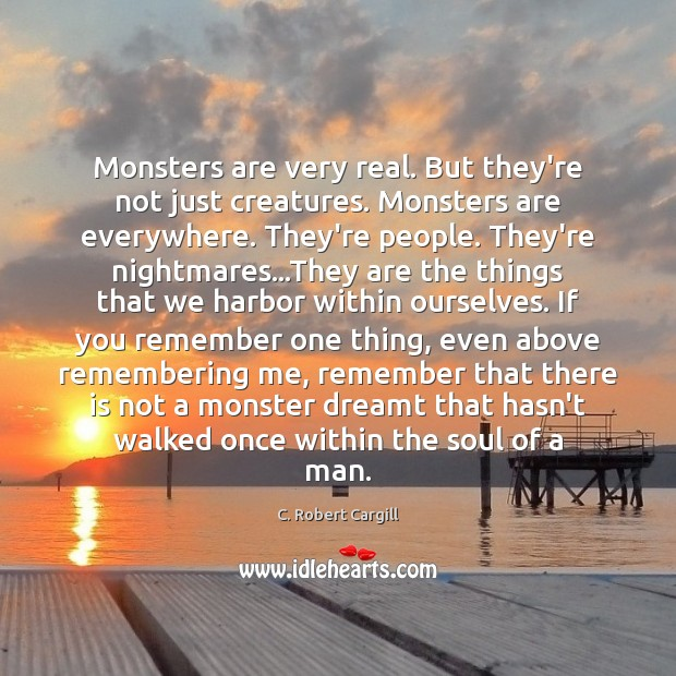Image, Monsters are very real. But they're not just creatures. Monsters are everywhere.