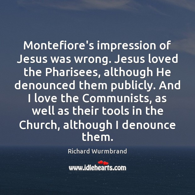 Montefiore's impression of Jesus was wrong. Jesus loved the Pharisees, although He Image
