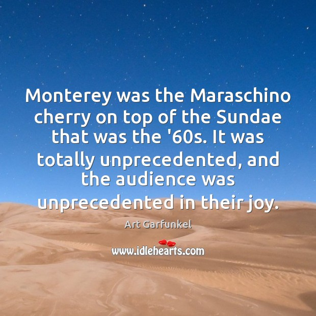 Image, Monterey was the Maraschino cherry on top of the Sundae that was