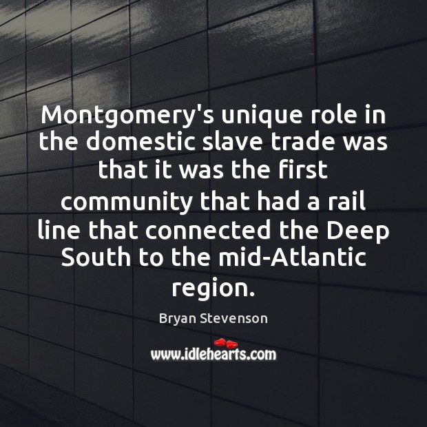 Image, Montgomery's unique role in the domestic slave trade was that it was