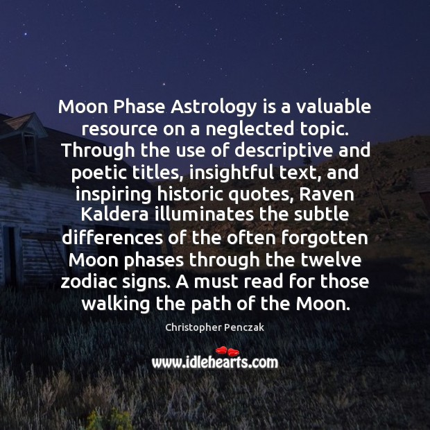 Moon Phase Astrology is a valuable resource on a neglected topic. Through Astrology Quotes Image