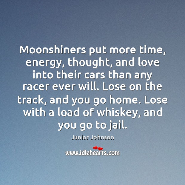 Image, Moonshiners put more time, energy, thought, and love into their cars than