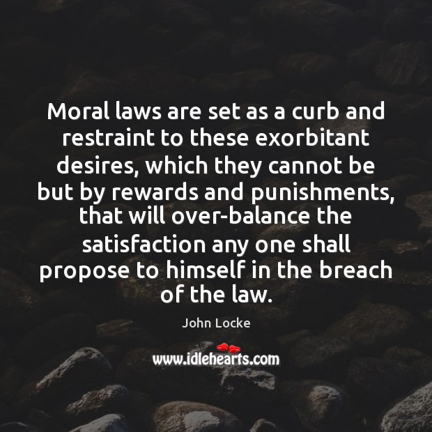 Image, Moral laws are set as a curb and restraint to these exorbitant