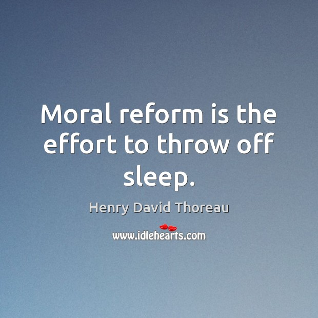 Image, Moral reform is the effort to throw off sleep.