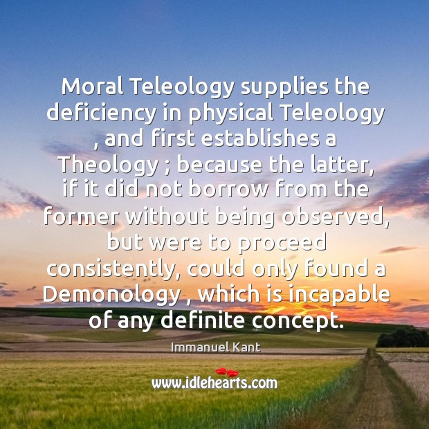 Image, Moral Teleology supplies the deficiency in physical Teleology , and first establishes a