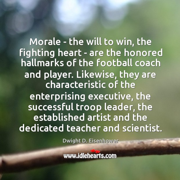 Image, Morale – the will to win, the fighting heart – are the