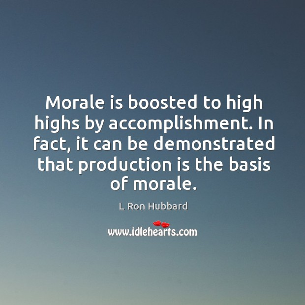 Image, Morale is boosted to high highs by accomplishment. In fact, it can