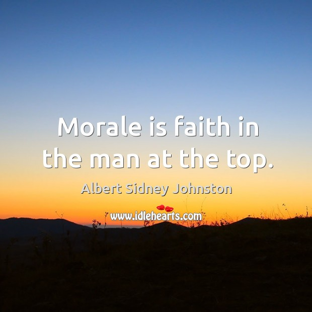 Image, Morale is faith in the man at the top.