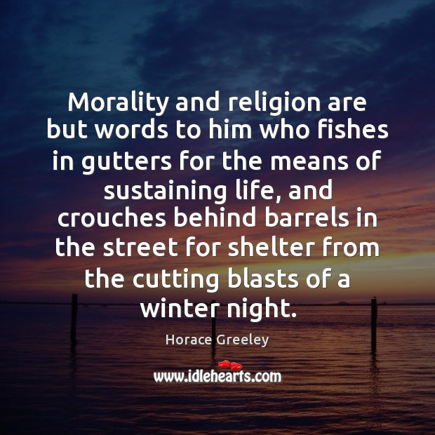 Morality and religion are but words to him who fishes in gutters Image