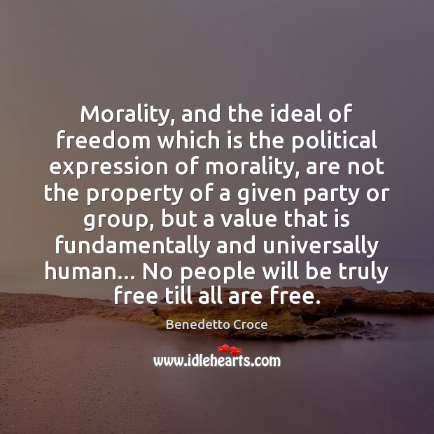 Image, Morality, and the ideal of freedom which is the political expression of