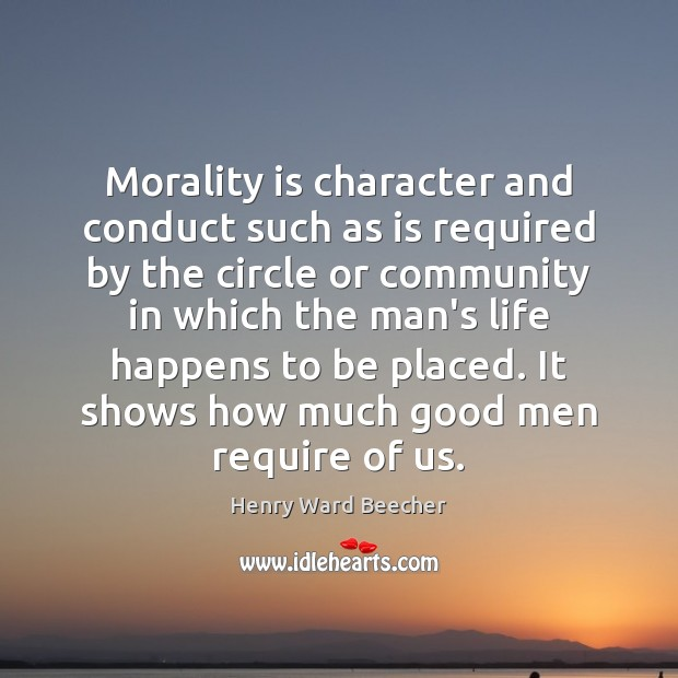 Image, Morality is character and conduct such as is required by the circle