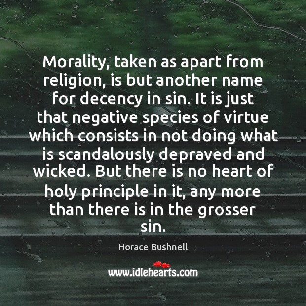 Image, Morality, taken as apart from religion, is but another name for decency