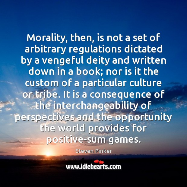 Image, Morality, then, is not a set of arbitrary regulations dictated by a