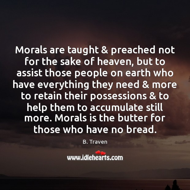 Image, Morals are taught & preached not for the sake of heaven, but to