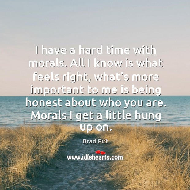 Morals I get a little hung up on. Image