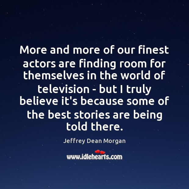 More and more of our finest actors are finding room for themselves Image