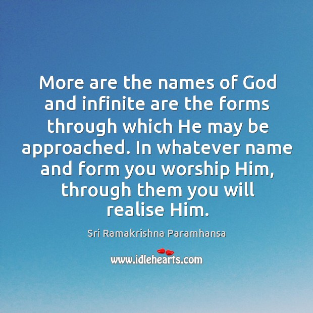 More are the names of God and infinite are the forms through which he may be approached. Image