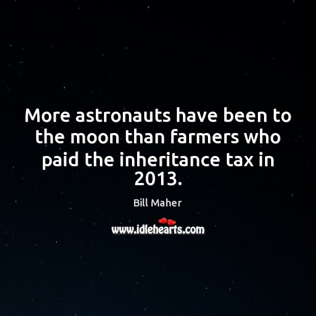 Image, More astronauts have been to the moon than farmers who paid the inheritance tax in 2013.