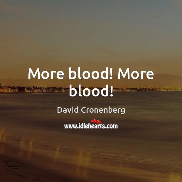 More blood! More blood! Image